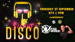 Silent Disco with Kyle Worde at Beerhouse Fourways @ Beerhouse Fourways | Sandton | South Africa