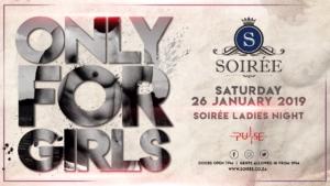 Ladies Night of 2019! @ Soirée | Sandton | Gauteng | South Africa